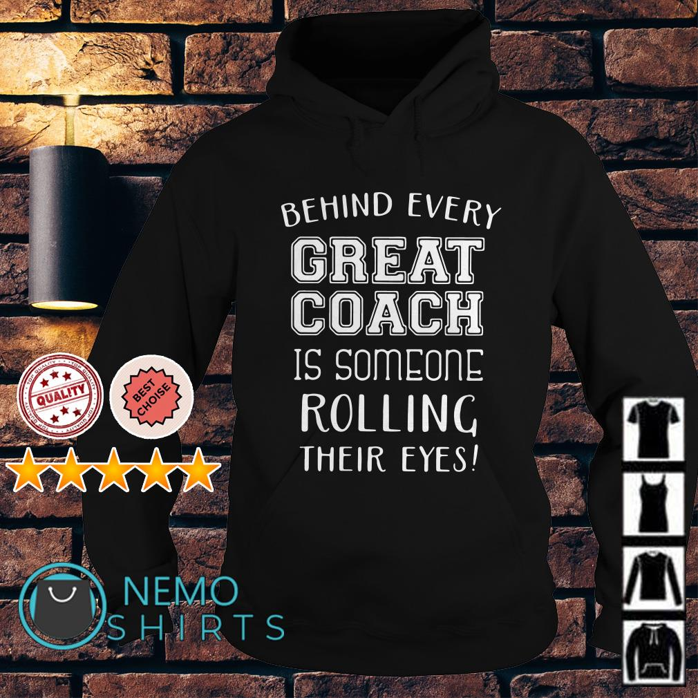 Behind every great coach is someone rolling their eyes Hoodie