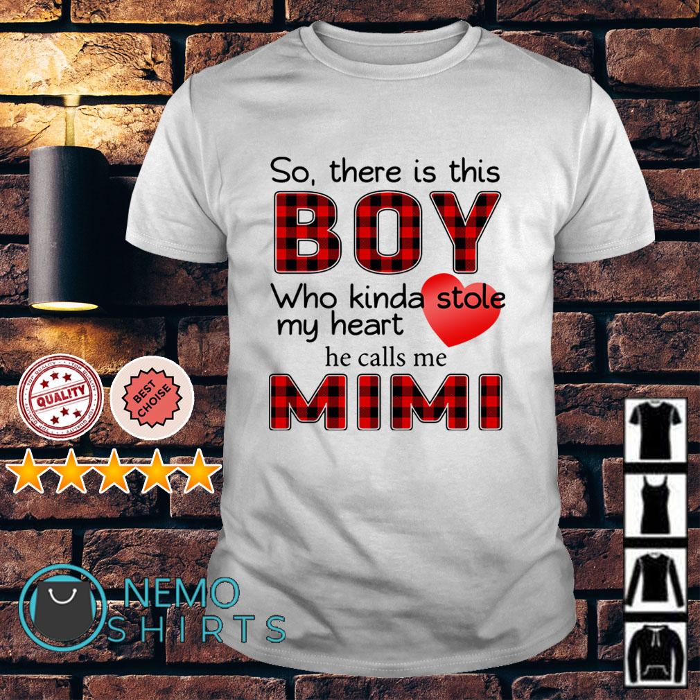 00c8baa33df6 ... shirts fashion trending t shirt; so there is this boy who kinda stole  my heart he calls me mimi shirt ...