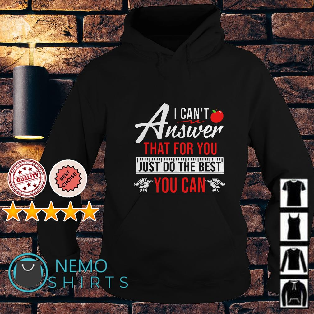 I can't Answer that for you just do the best you can Hoodie