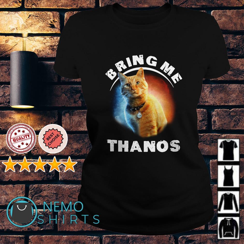 Offcial  Cat bring me Thanos Ladies tee