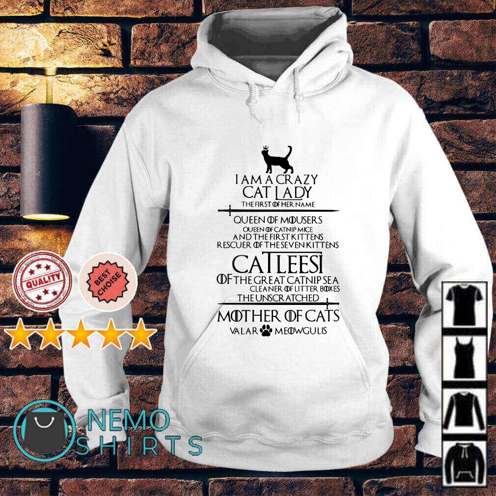 Catleesi I am a crazy cat lady the first of her name queen of mousers Hoodie