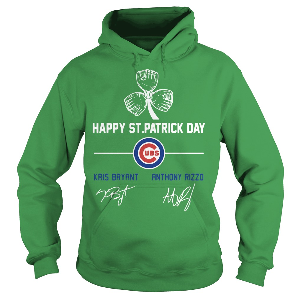 Chicago Cubs Kris Bryant and Anthony Rizzo happy St Patrick day Hoodie