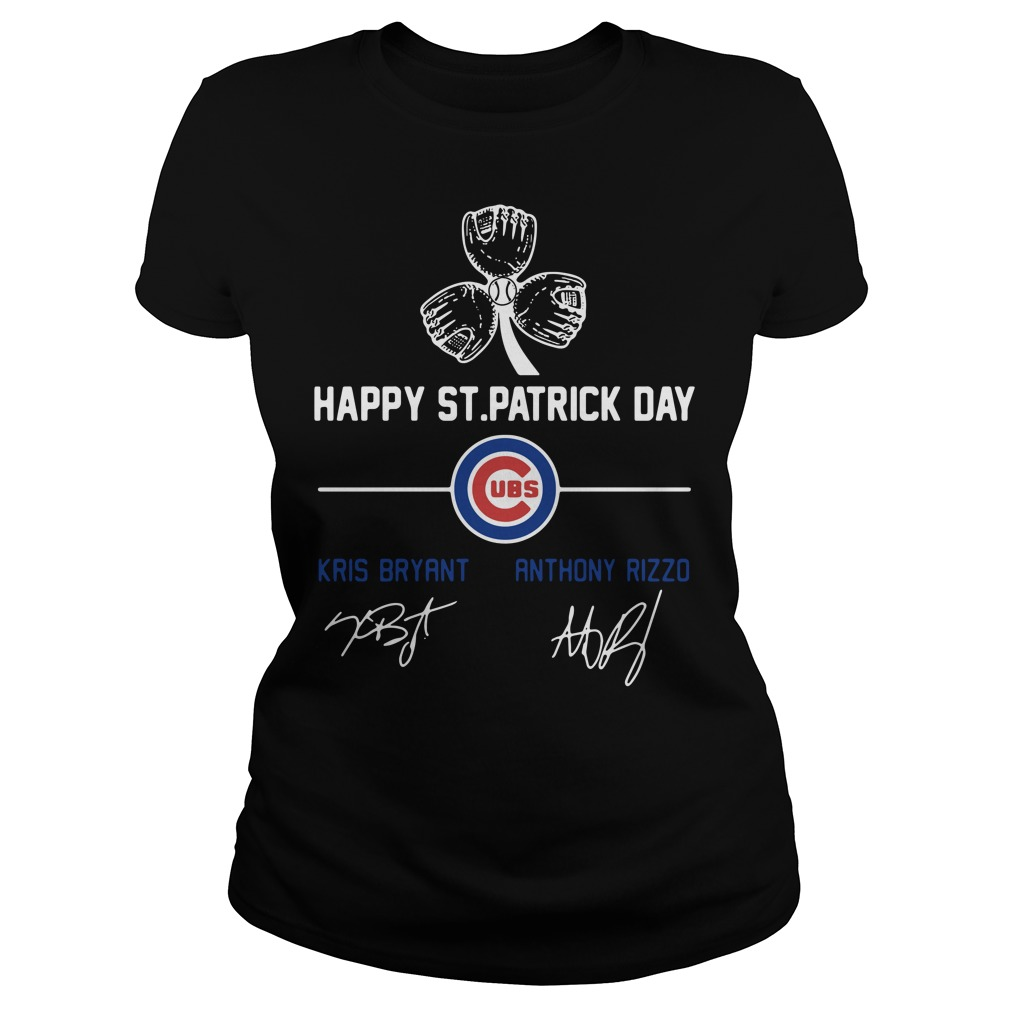 Chicago Cubs Kris Bryant and Anthony Rizzo happy St Patrick day Ladies Tee