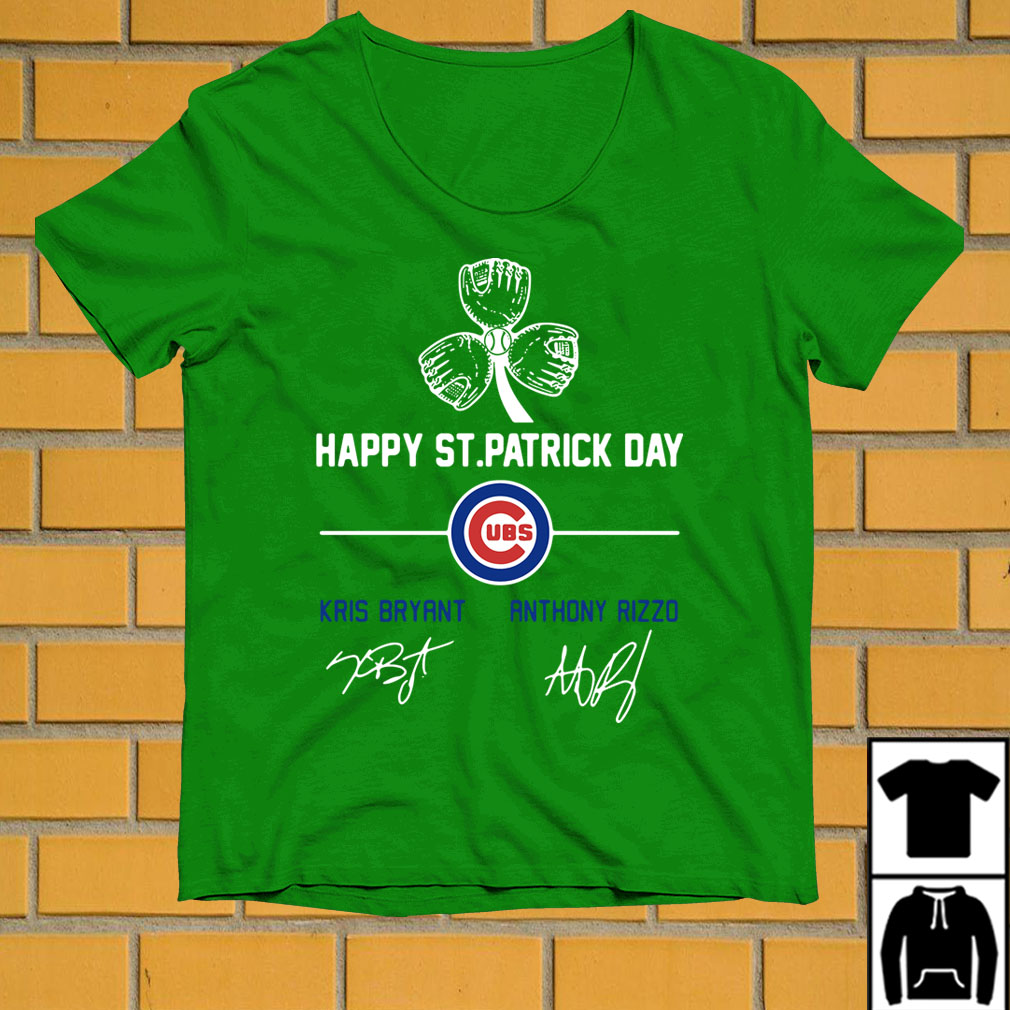 Chicago Cubs Kris Bryant and Anthony Rizzo happy St Patrick day shirt