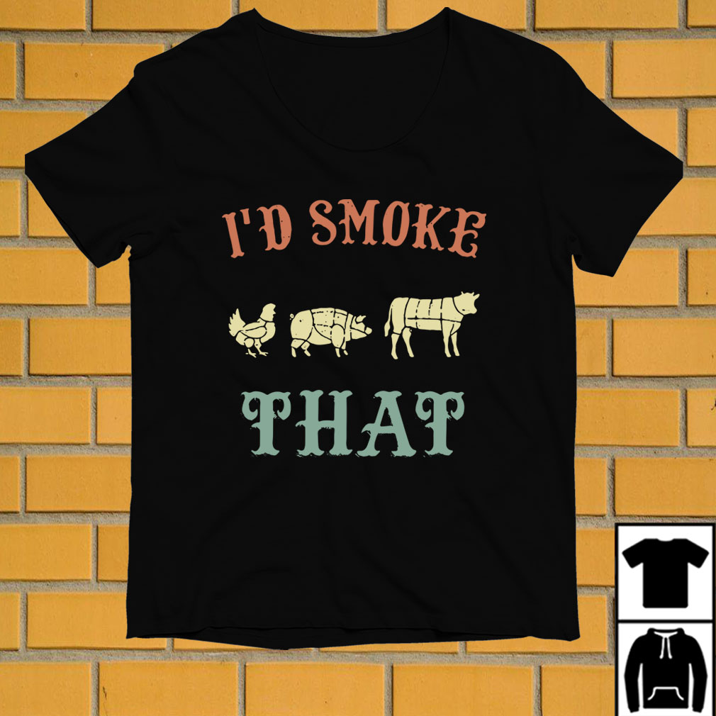 Chicken Pig and Cow I'd smoke that shirt