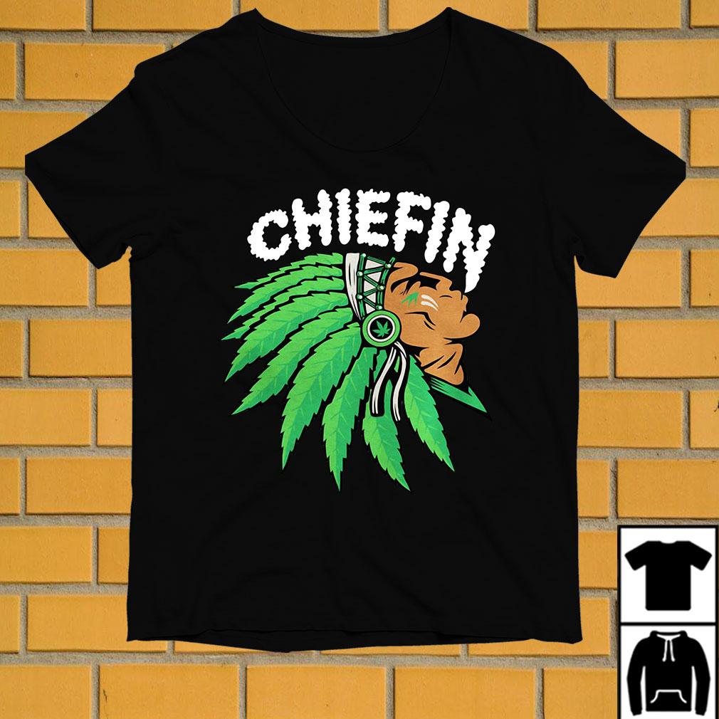 Chiefin Marijuana smoke weed Indian shirt
