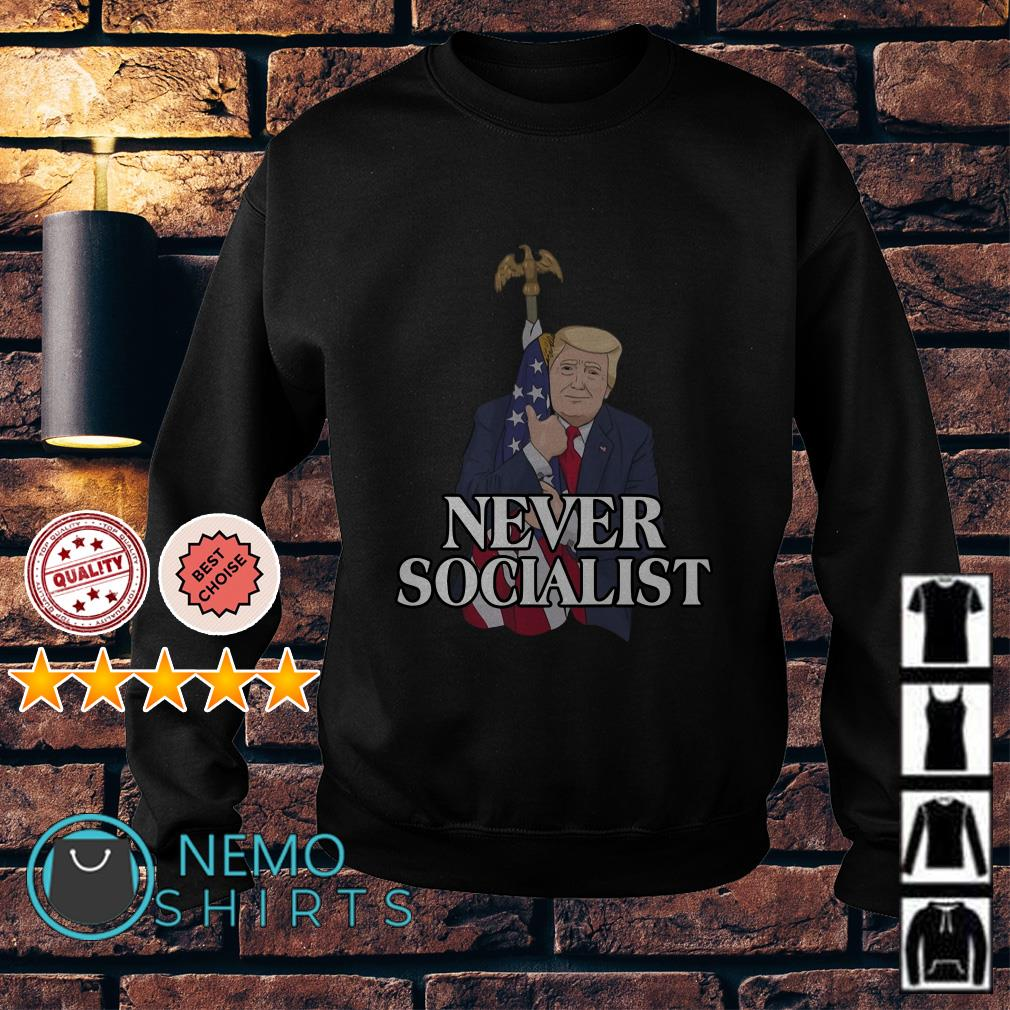 Donald Trump love the flag America Never Socialist Sweater