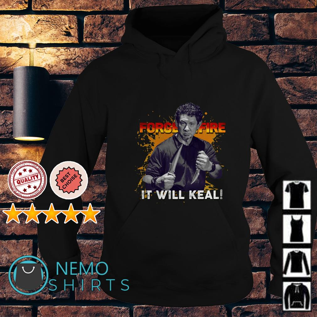 Doug Marcaida Forged in fire It will keal Hoodie