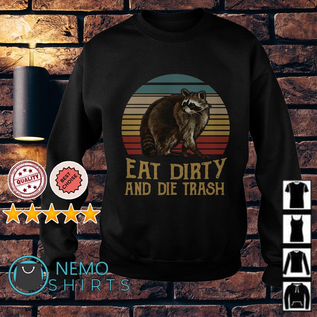 Eat dirty and die trash vintage Sweater