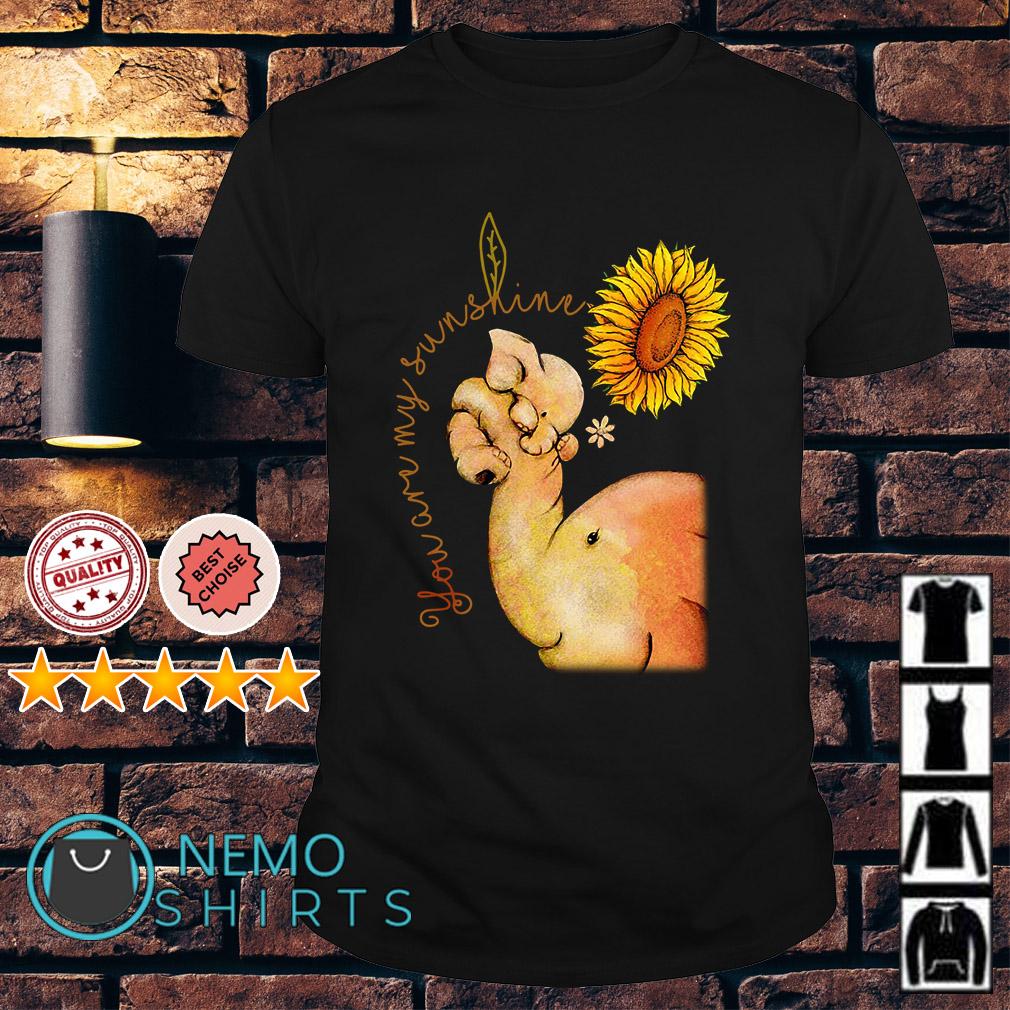 Elephant Mom you are my sunshine shirt