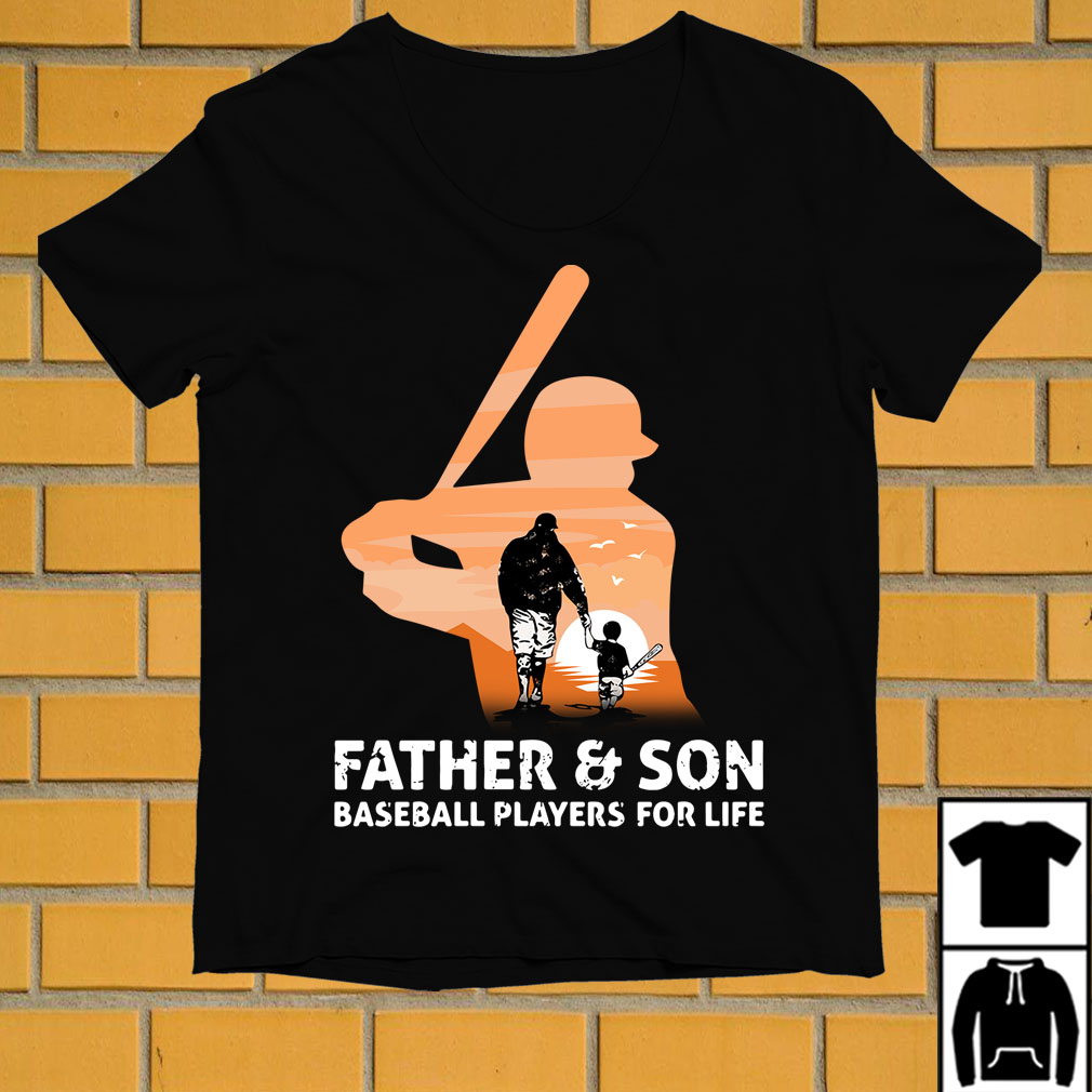 Father and Son baseball players for life shirt