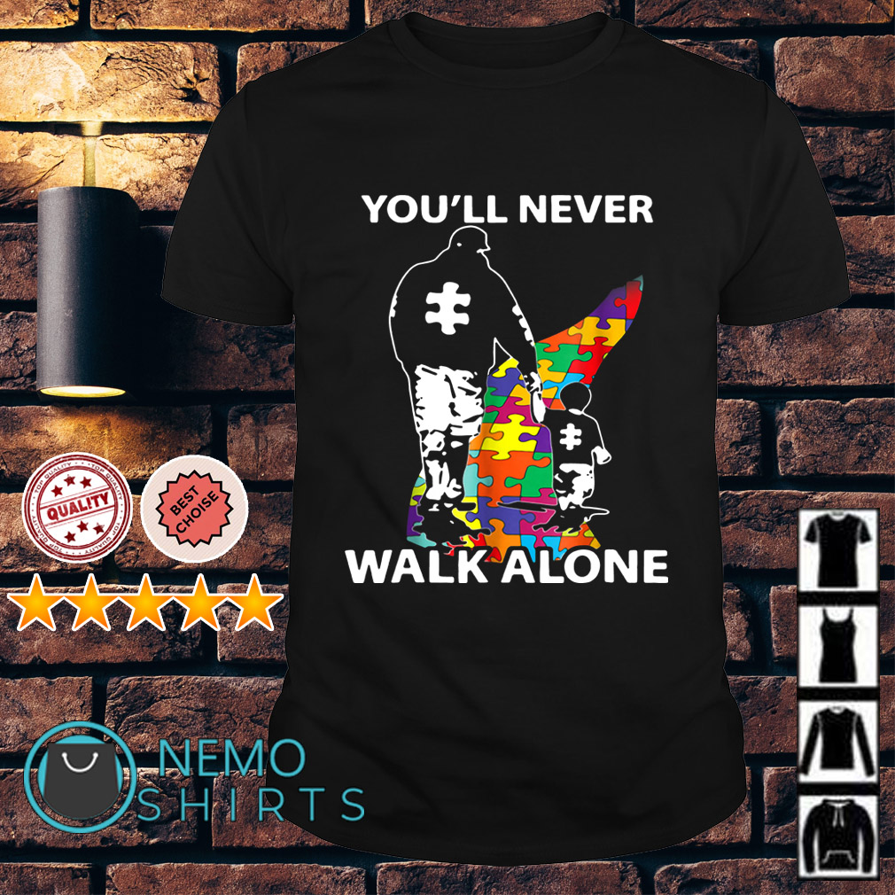 Father and son autism you'll never walk alone shirt