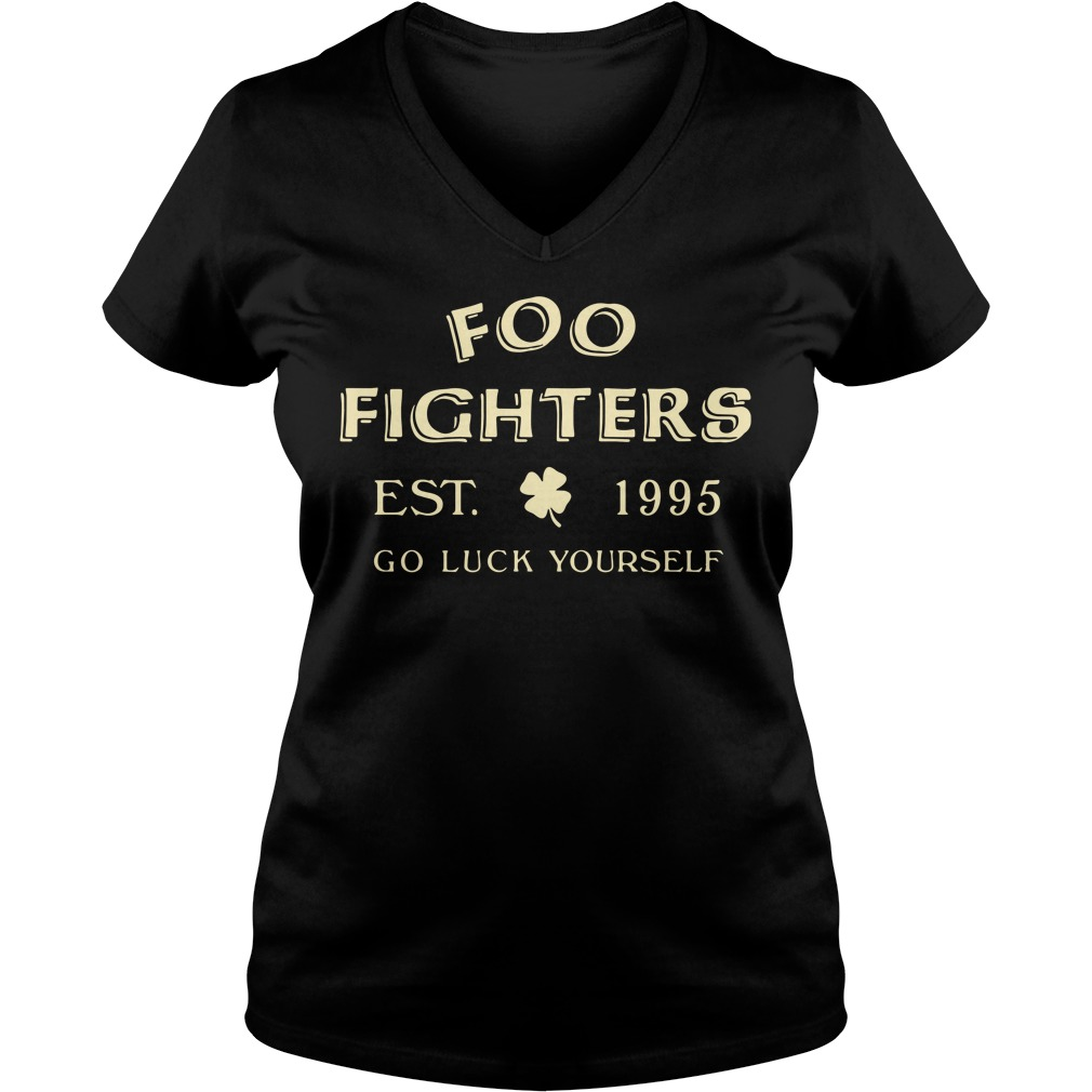 Foo fighters est 1995 go luck yourself St Patrick's day V-neck T-shirt