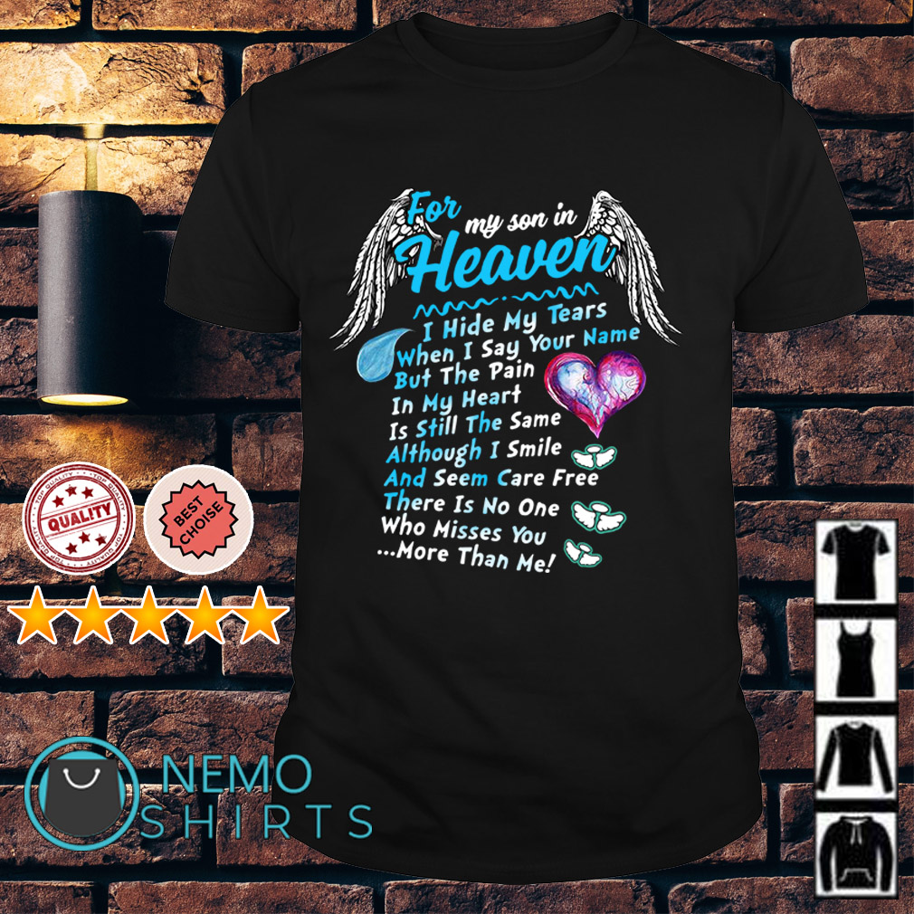 Guardian Angel for my son in Heaven I hide my tears when I say your name shirt
