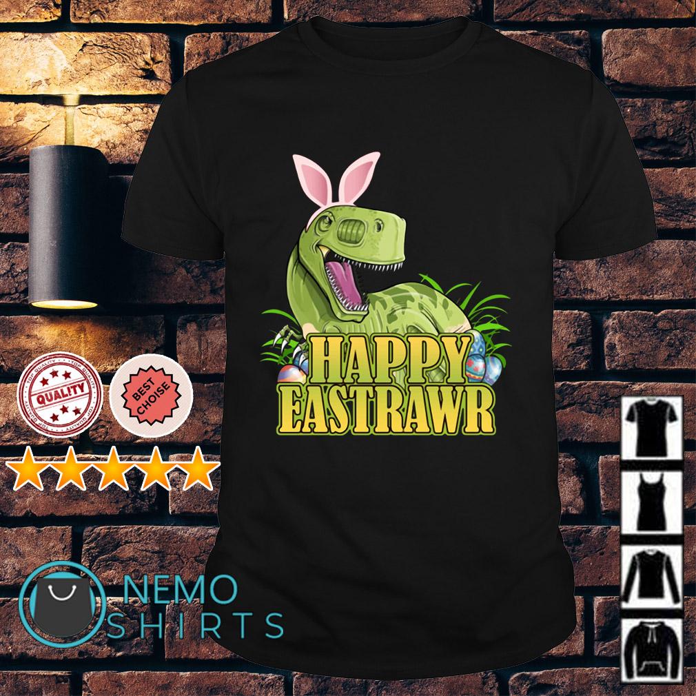 Happy Eastrawr Dinosaur Easter T-rex Shirt