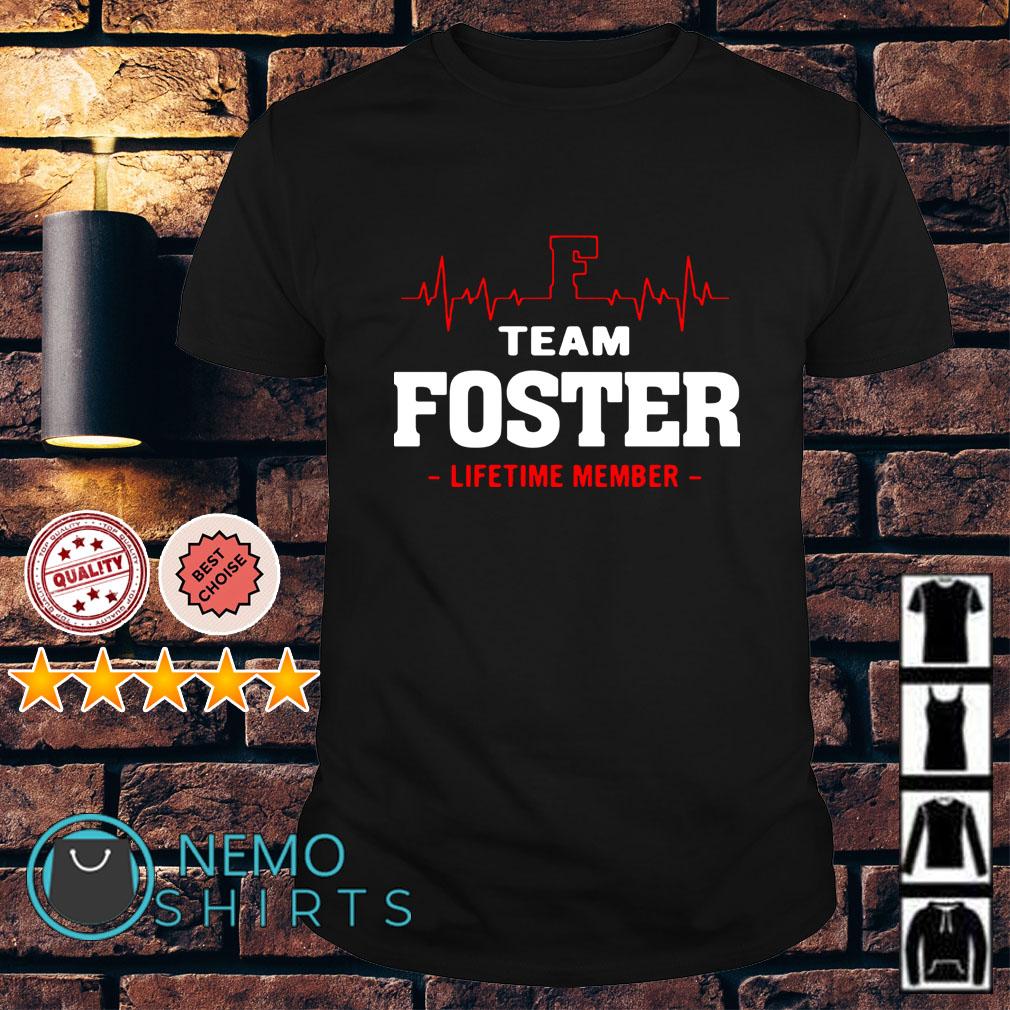 Heartbeat F team Foster lifetime member shirt