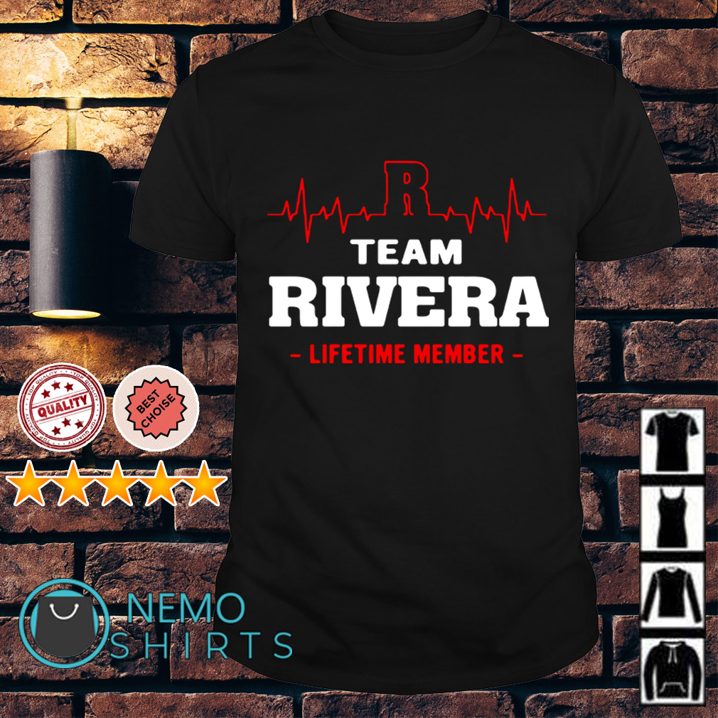 Heartbeat R team Rivera lifetime member shirt