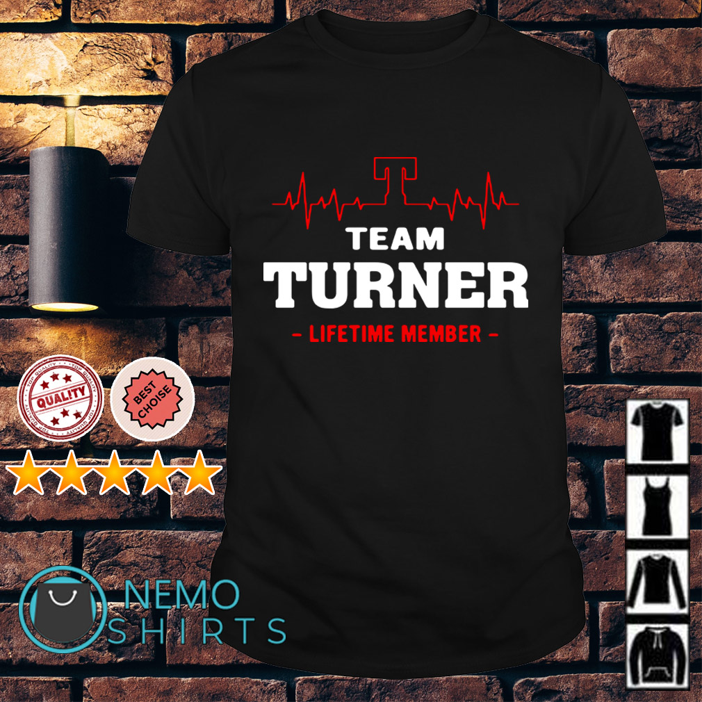 Heartbeat T team Turner lifetime member shirt