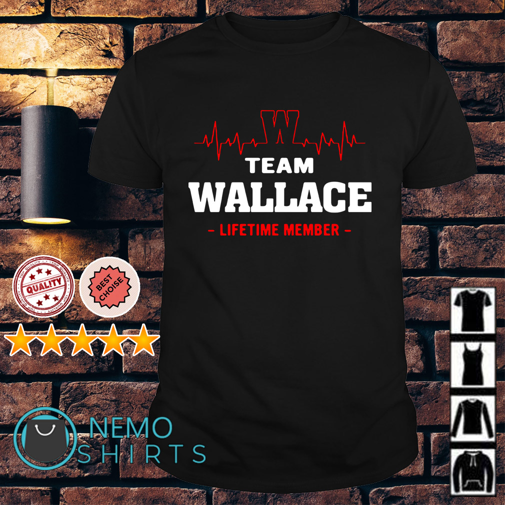 Heartbeat W team Wallace lifetime member shirt
