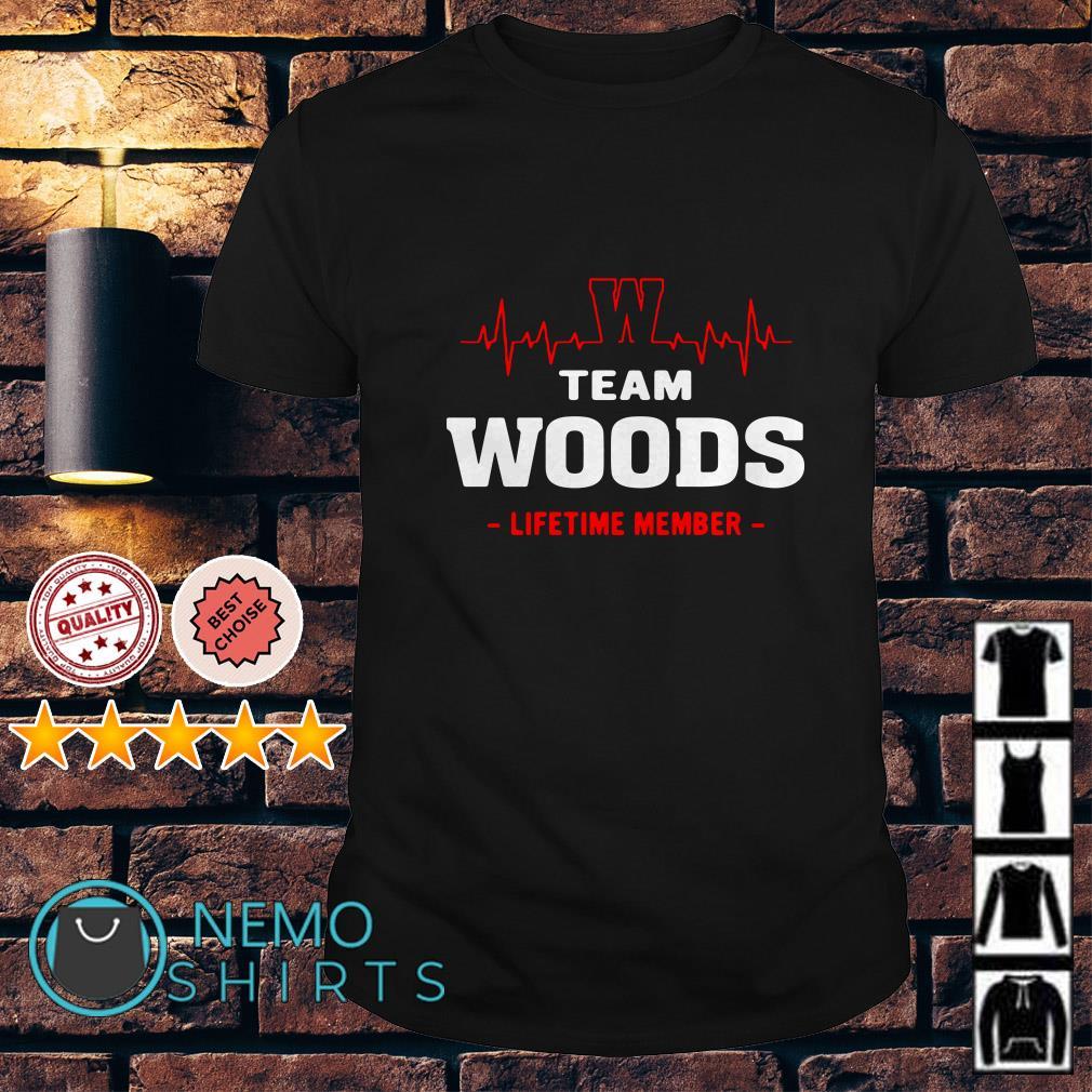 Heartbeat W team Woods lifetime member shirt