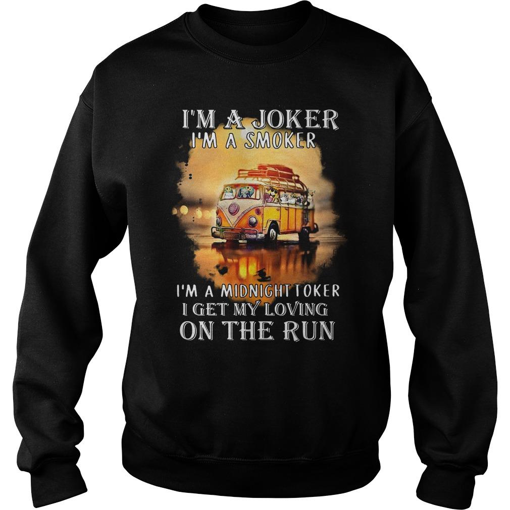 Hippie car I'm a joker I'm a smoker I'm a midnight toker I get my loving on the run Sweater