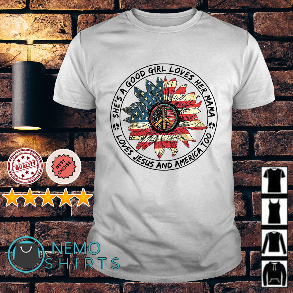 Hippie sunflower she's a good girl loves her mama loves Jesus and America shirt