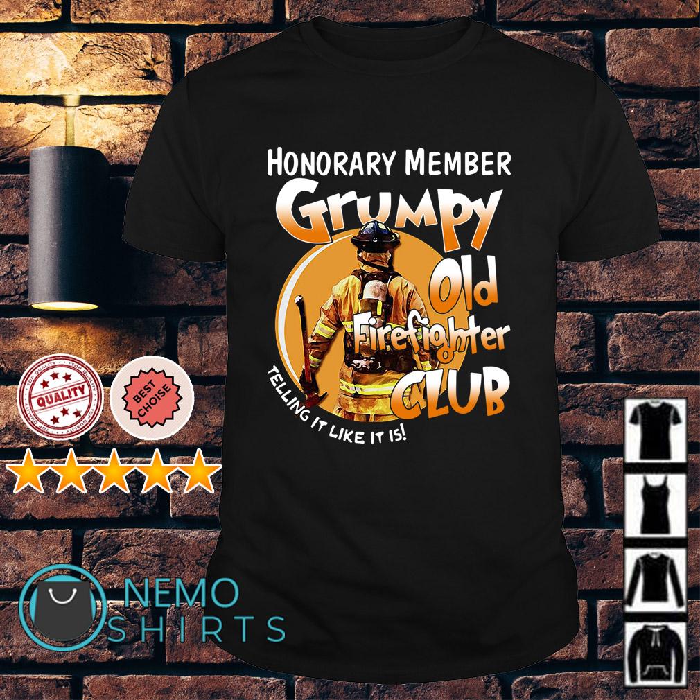 Honorary member Grumpy old firefighter club shirt