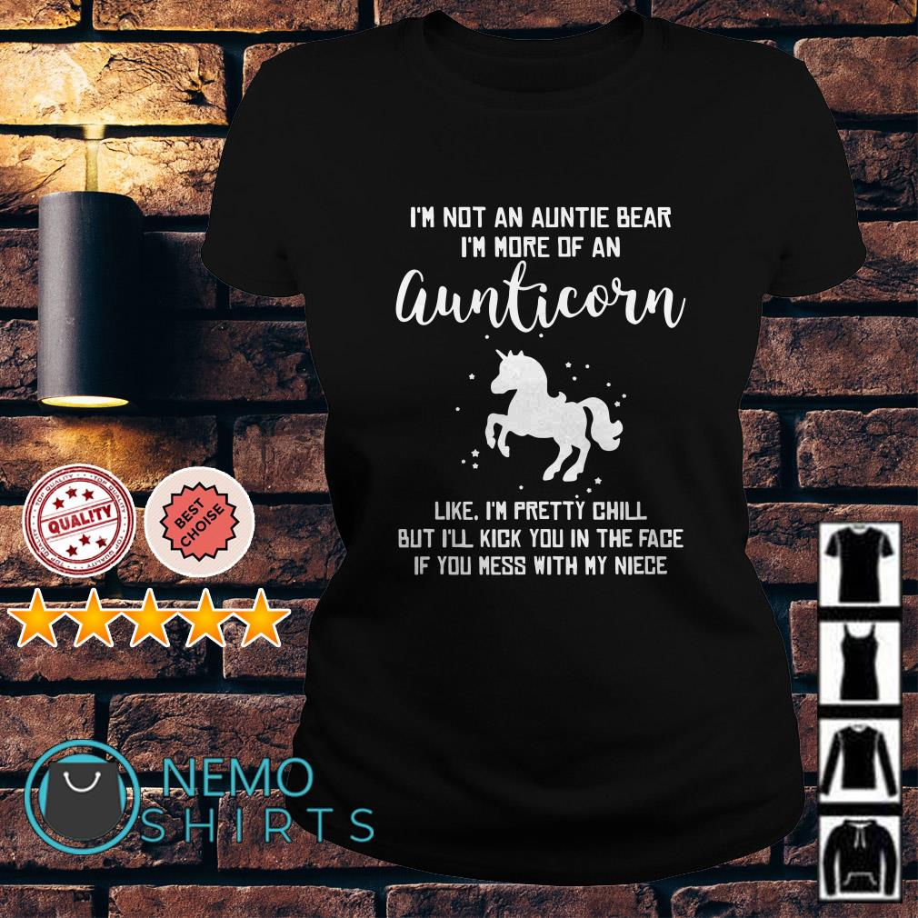 I'm not an auntie bear I'm more of an auntiecorn like I'm pretty chill Ladies tee