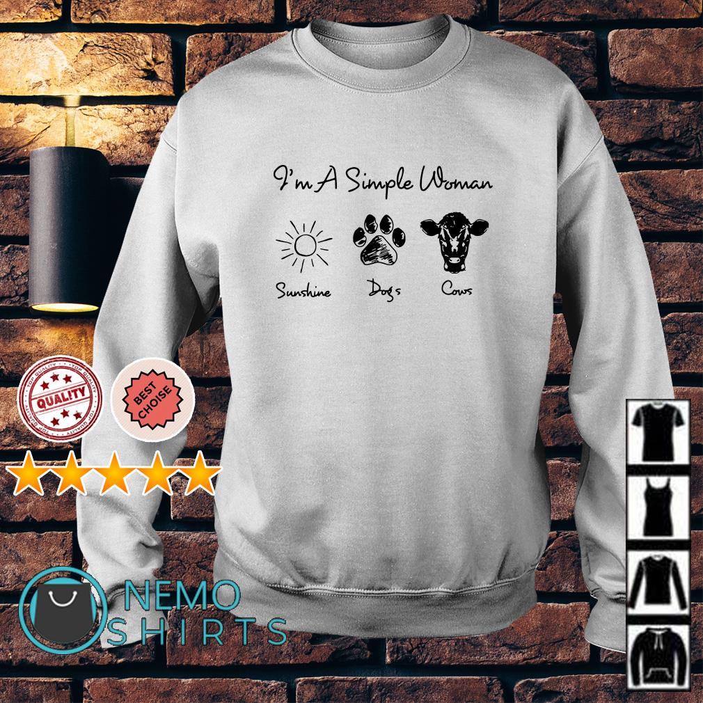 I'm a simple woman I like Sunshine Dogs paw and Cows Sweater
