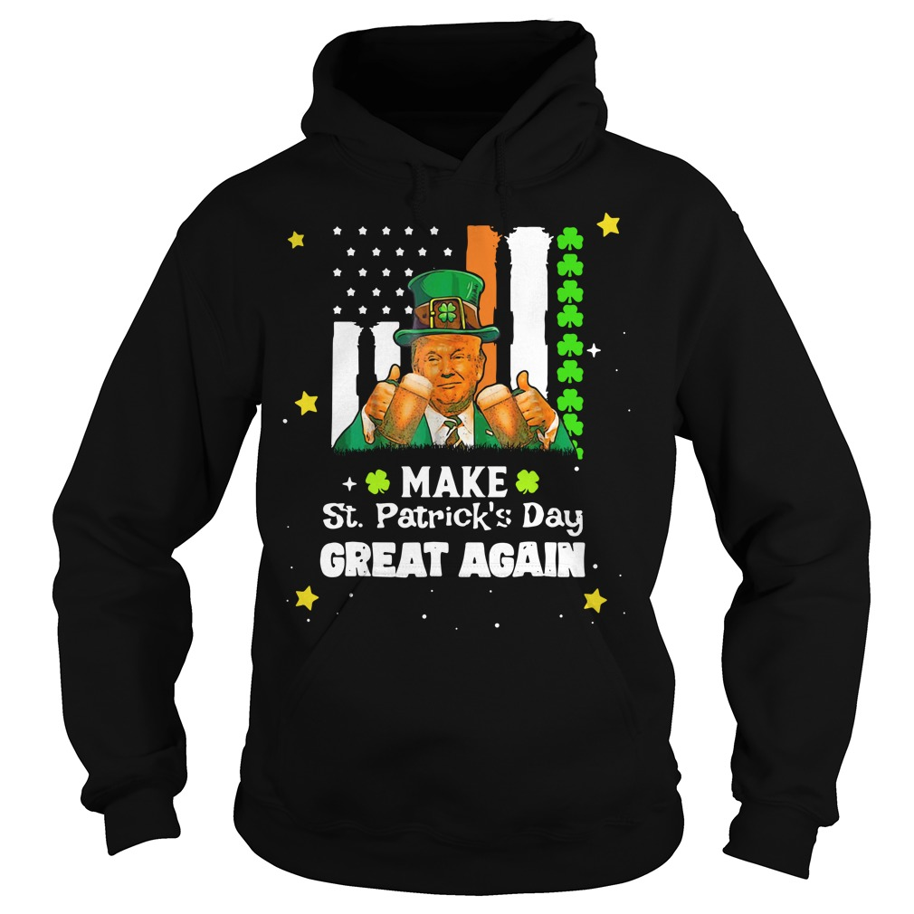 Irish Trump make St Patrick's Day great again Hoodie