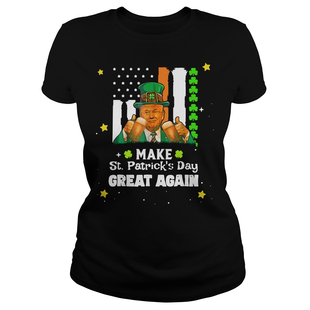 Irish Trump make St Patrick's Day great again Ladies Tee