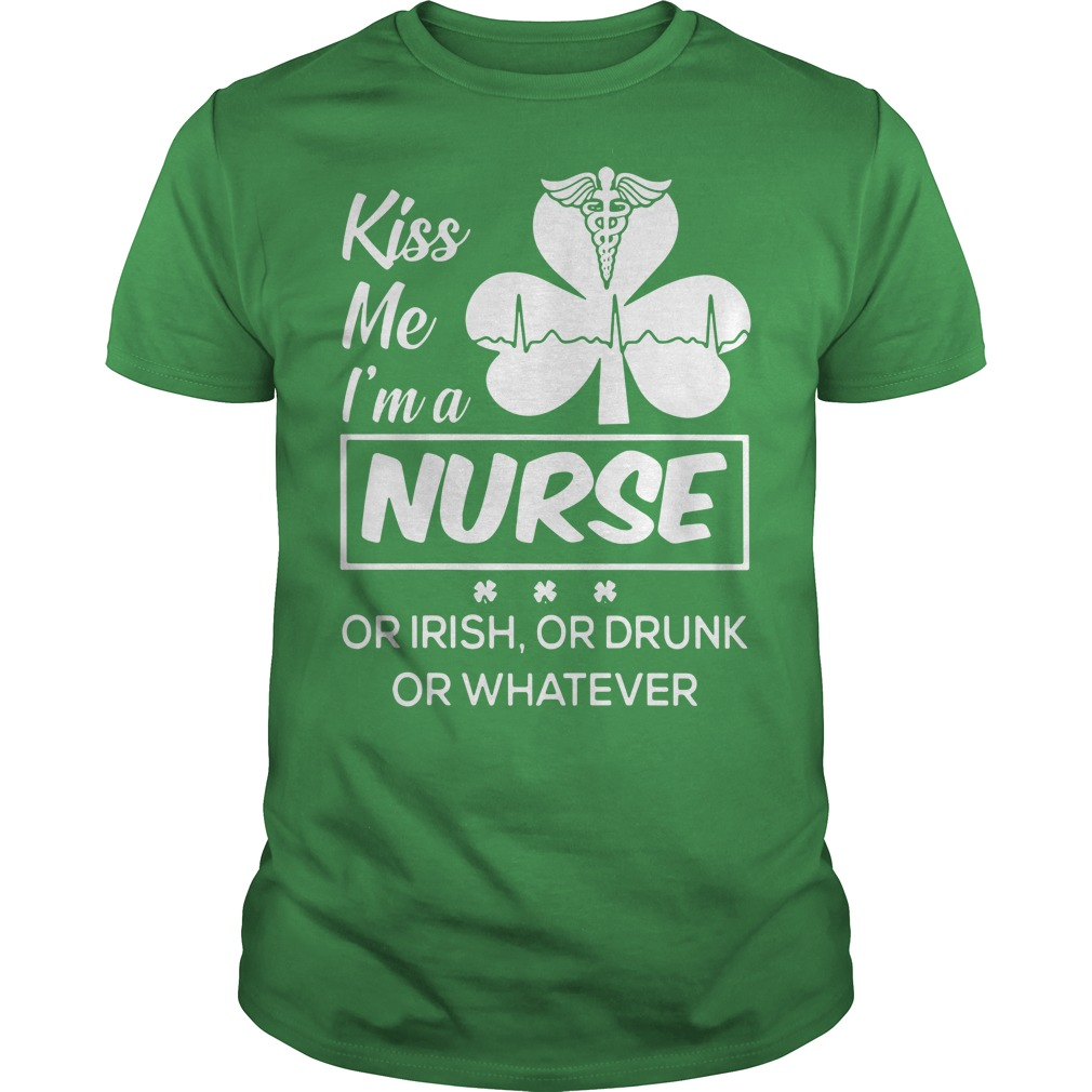 Kiss me I'm a Nurse or Irish or drunk or whatever St Patrick's day Guys Shirt
