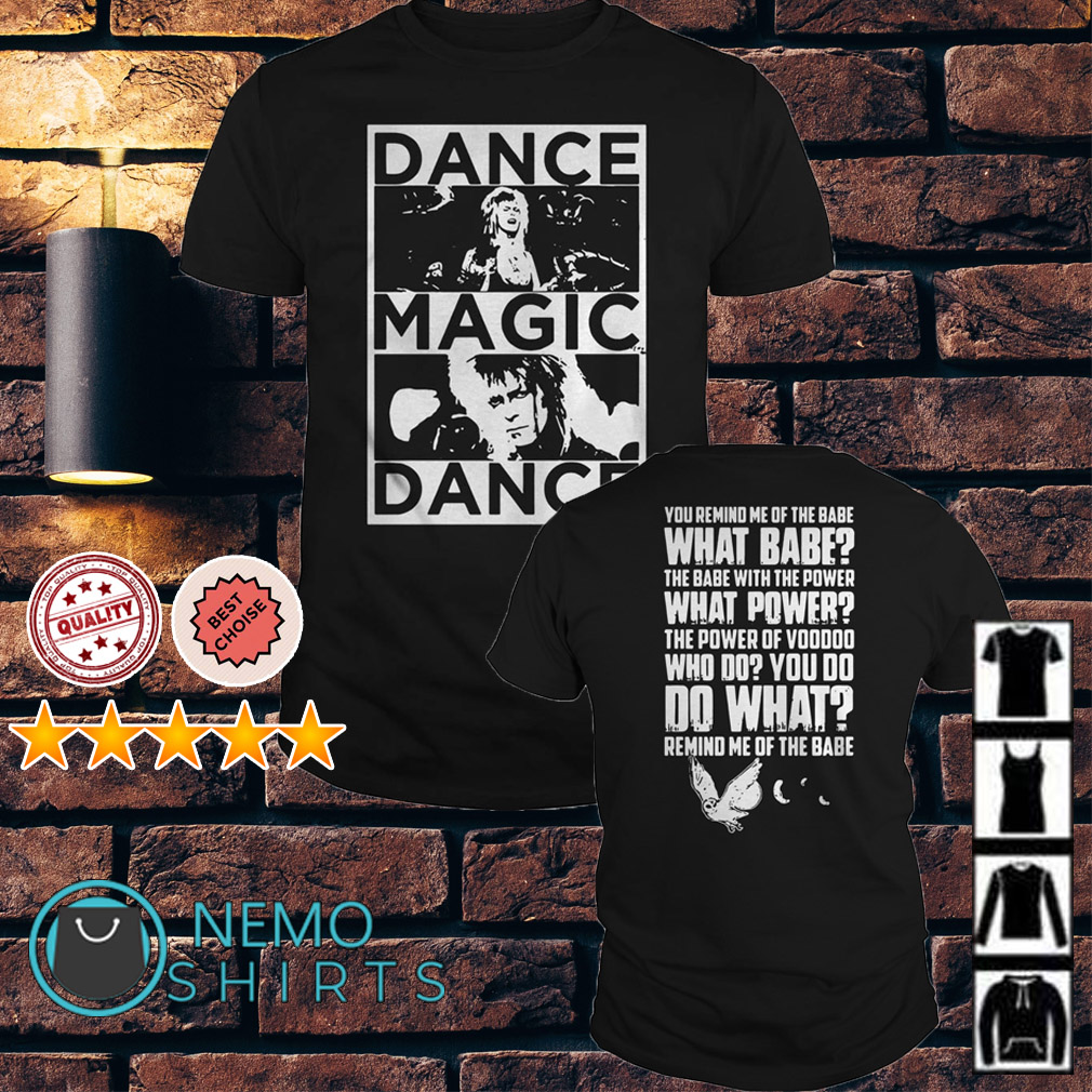 Labyrinth dance magic dance you remind me of the babe shirt