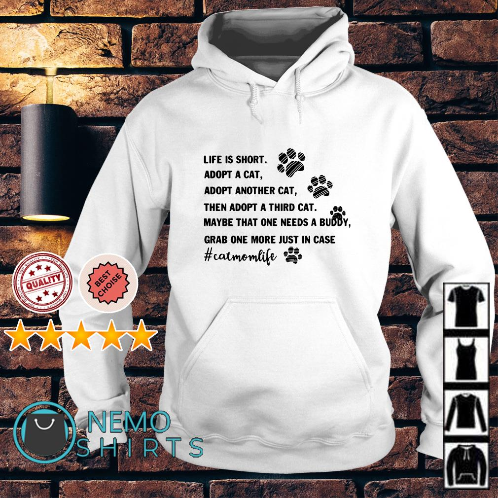 Life is short adopt a cat adopt another cat Hoodie