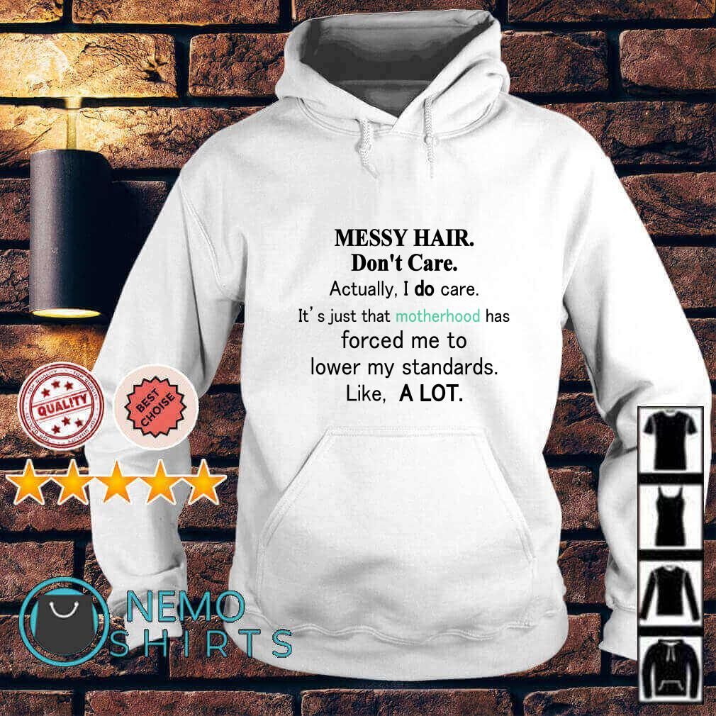 Messy hair don't care actually I do care it's just that motherhood Hoodie