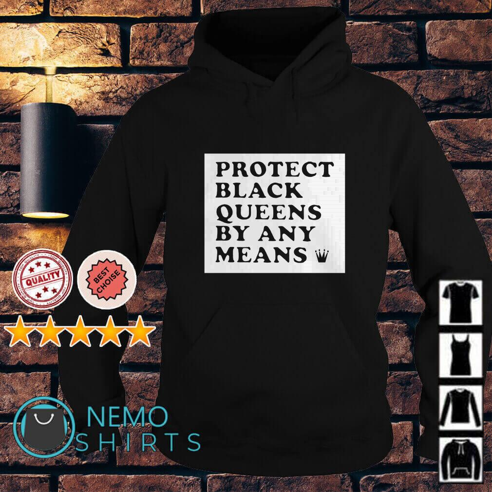 Protect black queens by any means Hoodie