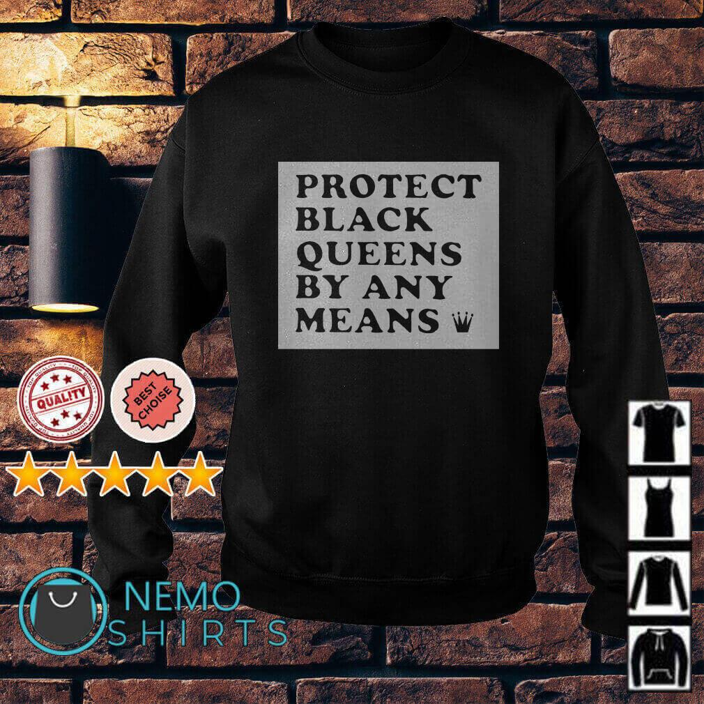 Protect black queens by any means Sweater