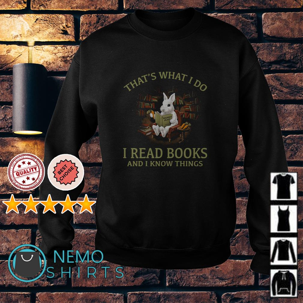 Rabbit That's what I do I read books and I know things Sweater