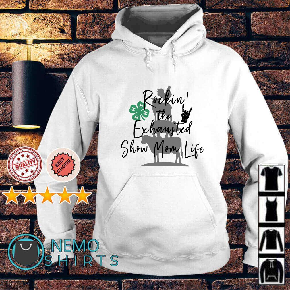 Rockin the Exhausted show Mom life St Patrick's day Hoodie
