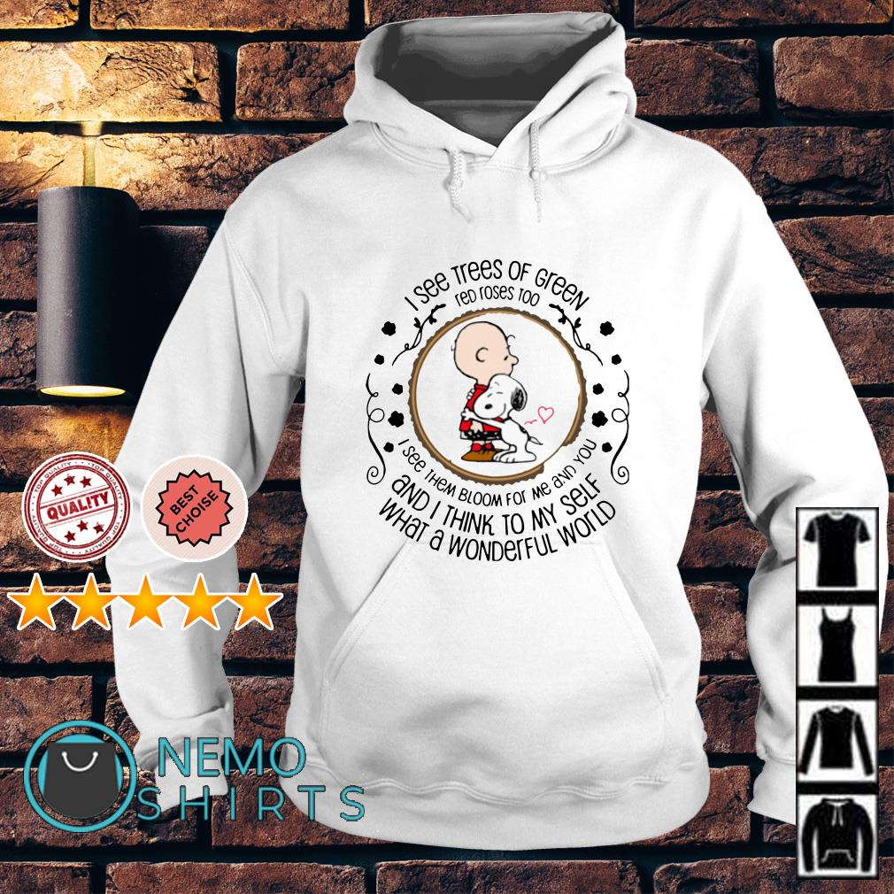 Snoopy and Peanut I see trees of green red roses too I see them Hoodie