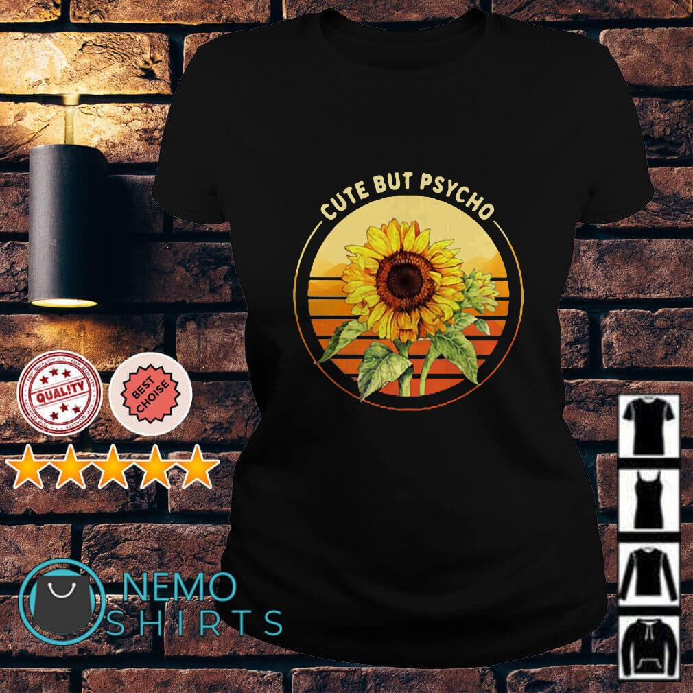 Sunflower Cute But Psycho sunset Ladies tee