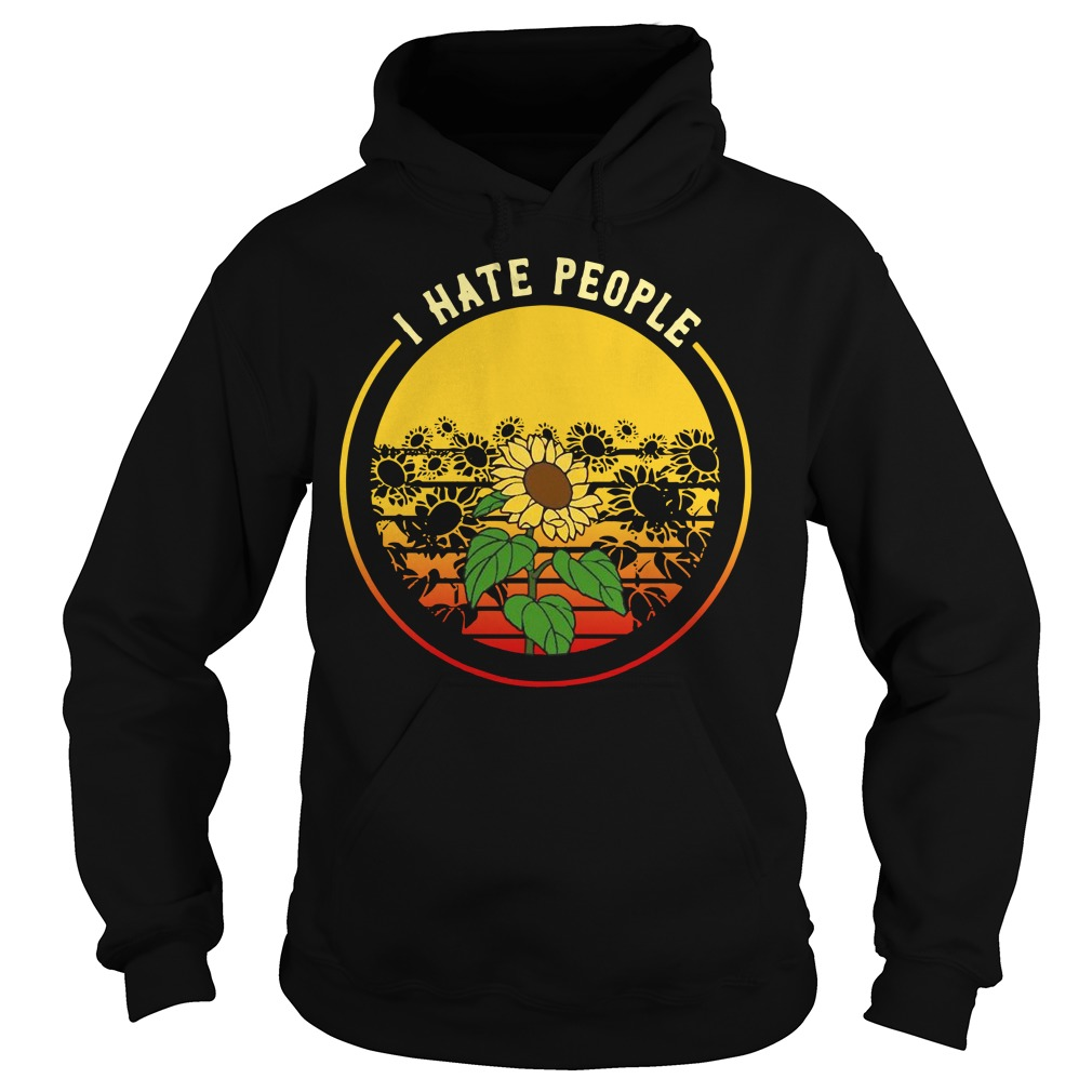 Sunflower I hate people vintage Hoodie