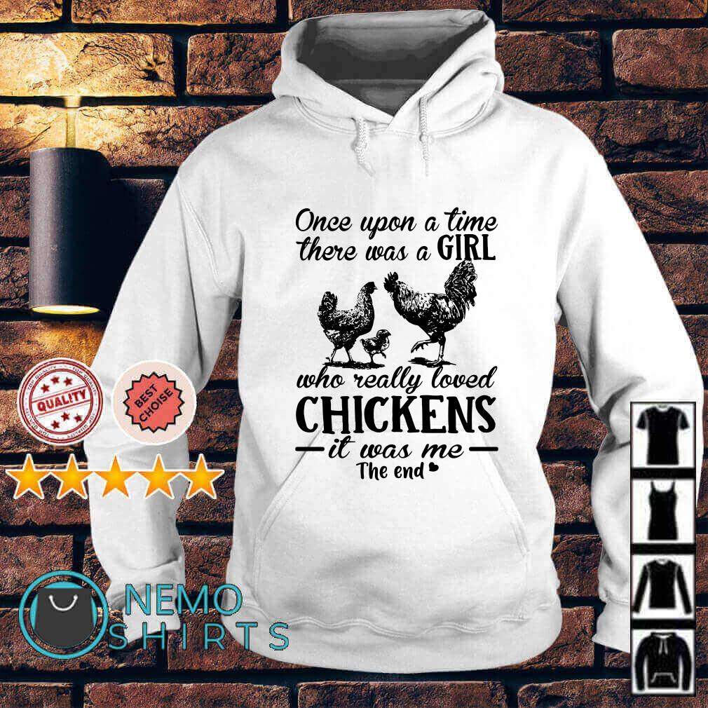 Once upon a time there was a girl who really loved chickens Hoodie
