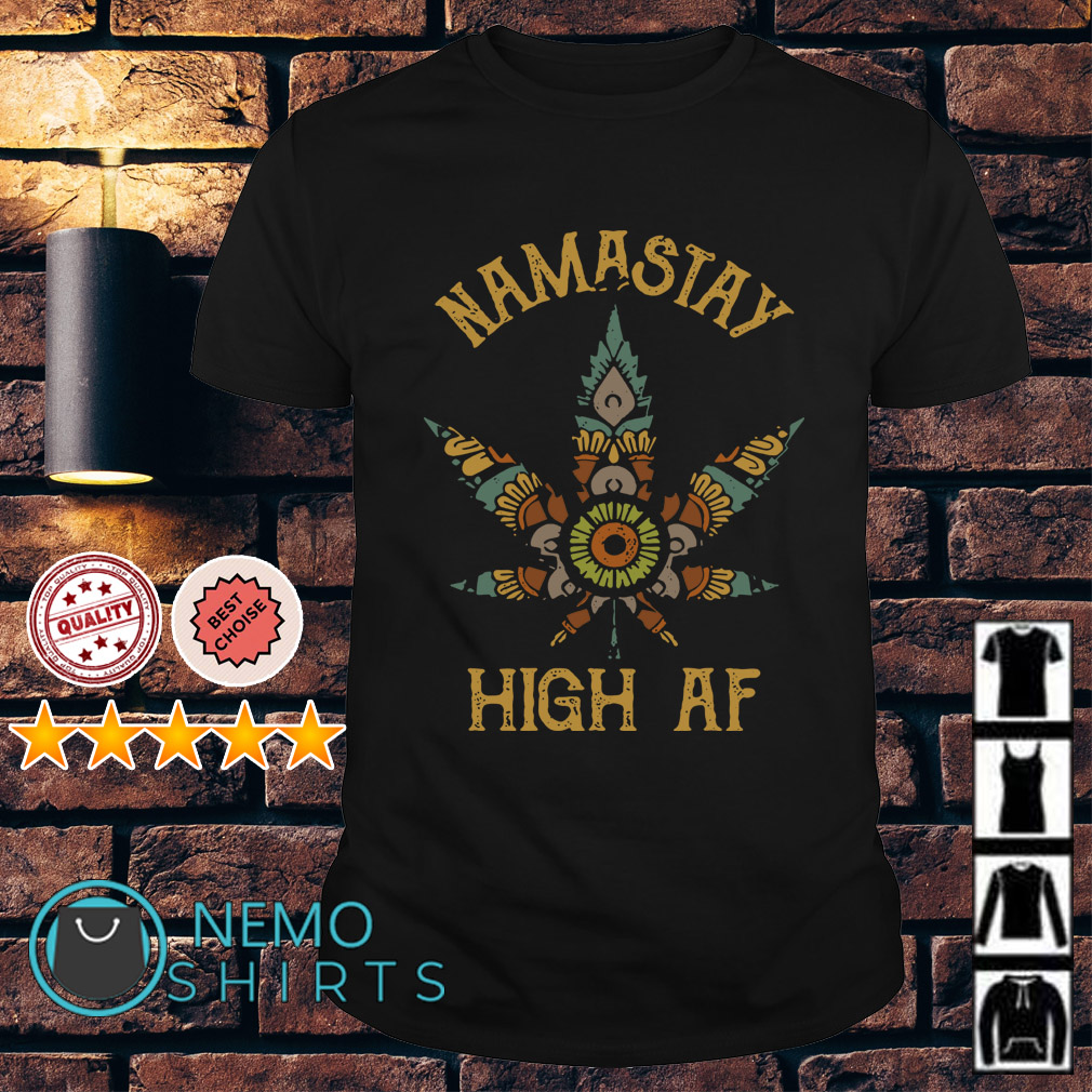 Yoga weed Namastay High AF shirt