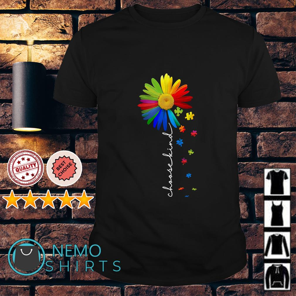 Autism Awareness Sunflower choose kind shirt