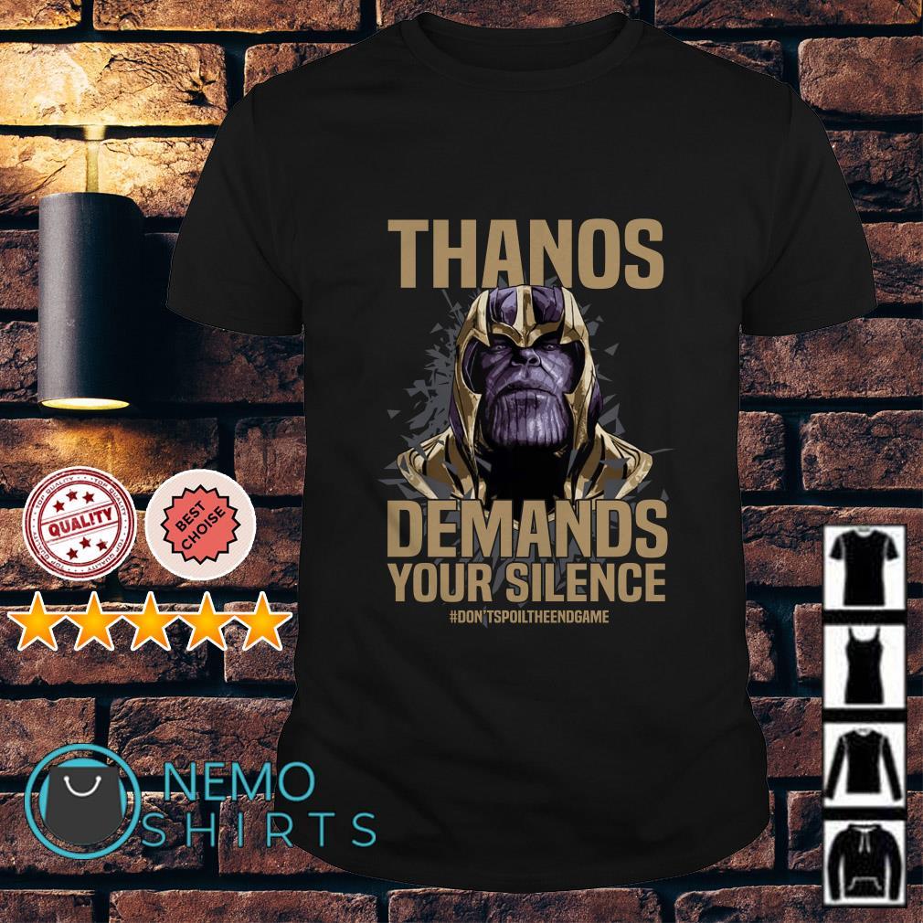 Avengers Endgame Thanos demands your silence shirt