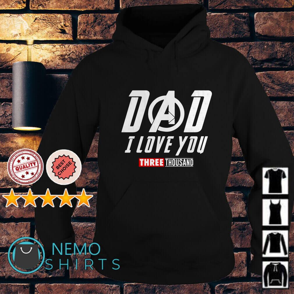 Avengers Endgame Tony Stark Dad I love you three thousand Hoodie