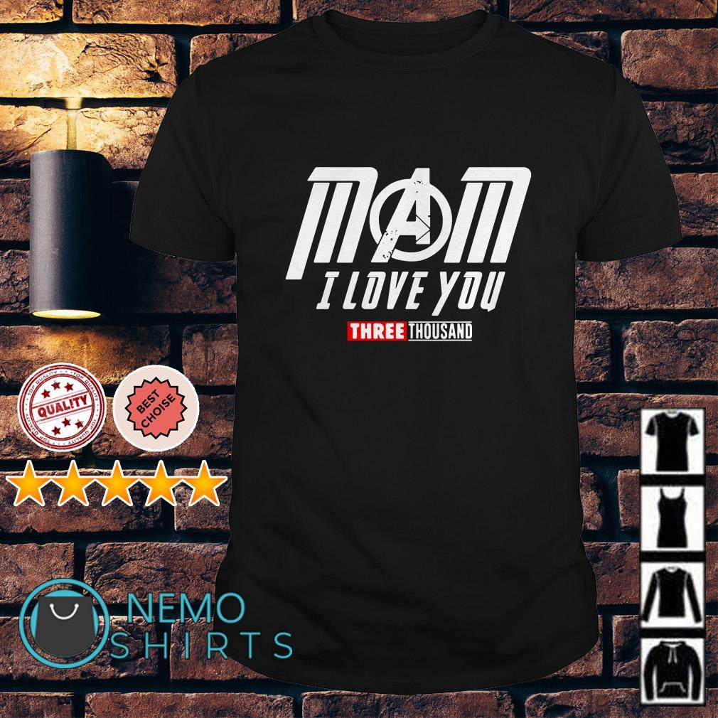 Avengers Pepper Potts Mom I love you three thousand shirt