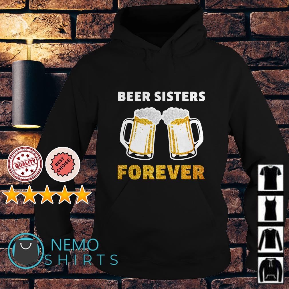 Beer Sisters forever Hoodie
