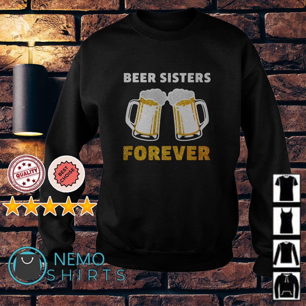 Beer Sisters forever Sweater